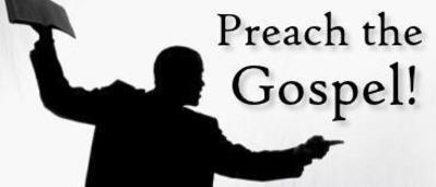 Preach the gospel!
