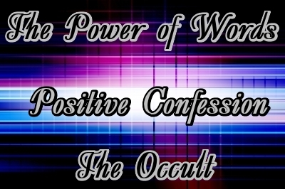 Power of Words: Positive Confession and the Occult