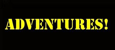 Adventures!