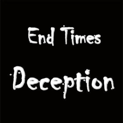 End Times Deception: Rejecting the Only Solution to