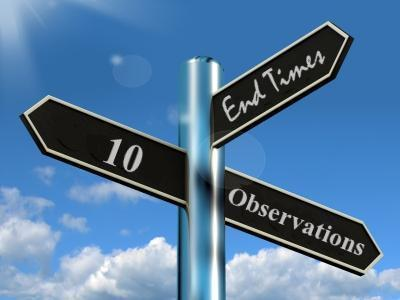 Living in the end times: 10 Observations