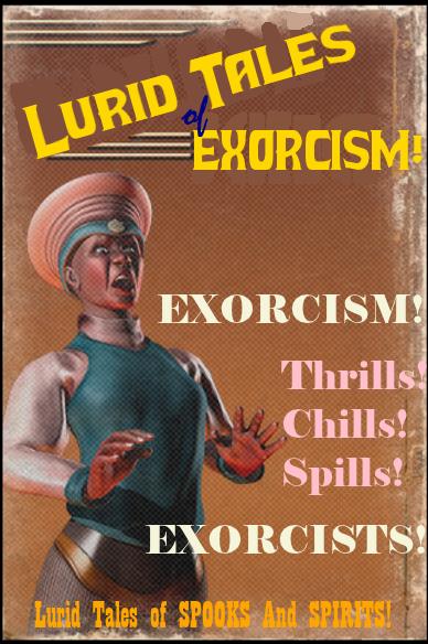 Exorcism: Lurid Tales of Exorcism