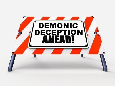 Demonic Deception Ahead!