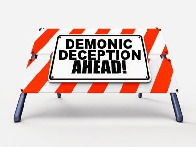 Demonic Deception Ahead!