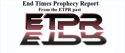 End Times Prophecy Report | End Times Bible Prophecy and