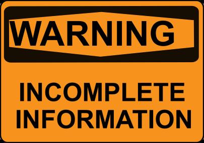 warning: incomplete information