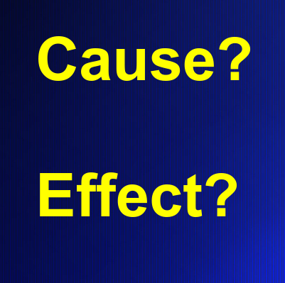 cause and effect?
